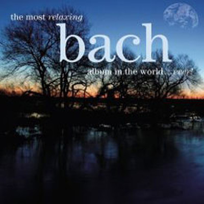 Most Relaxing Bach Album In The World... Ever!