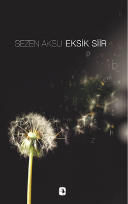 Sezen Aksu - Eksik Şiir - Şarkı Sözleri (1977-2006)