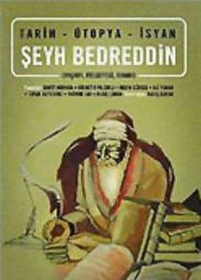 Tarih-Ütopya-İsyan / Şeyh Bedreddin (YaşamıFelsefesiİsyanı)