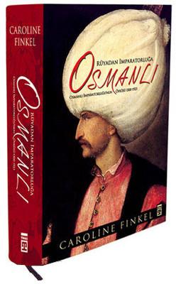Rüyadan İmparatorluğa Osmanlı 1300-1923
