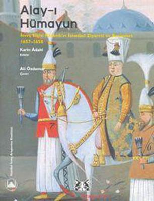 Alay-ı Hümayun - İsveç Elçisi Ralamb'ın İstanbul Ziyareti ve Resimleri 1657 - 1658