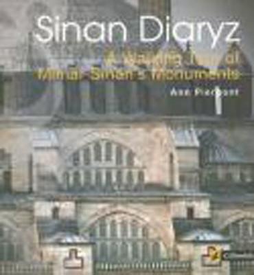 Sinan Diaryz - A Walking Tour of Mimar Sinan's Monuments (Sinan Günlüğü)