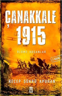 Çanakkale  - Ölüme Koşanlar - 1915