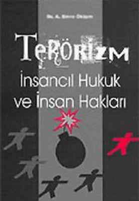 Terörizm -  İnsancıl Hukuk ve İnsan Hakları
