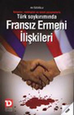 Türk Soykırımında Fransız Ermeni İlişkileri