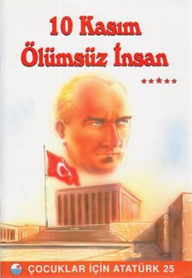 10 Kasım , Ölümsüz İnsan - Çocuklar İçin Atatürk