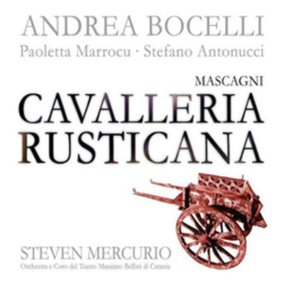 Masagni :Cavalleria Rusticana