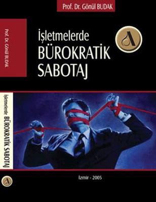 İşletmelerde Bürokratik Sabotaj
