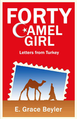 Forty Camel Girl - Letters From Turkey