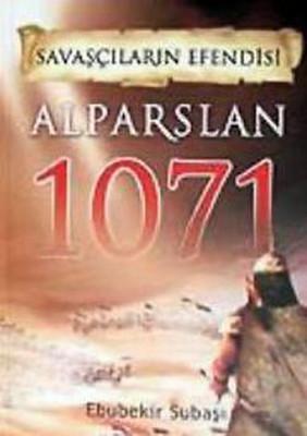 Savaşçıların Efendisi - Alparslan 1071
