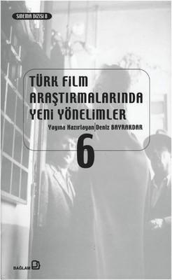 Türk Film Araştırmalarında Yeni Yönelimler 6