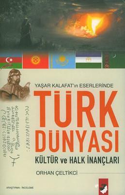 Yaşar Kalafat'ın Eserlerinde  Türk Dünyası Kültür ve Halk İnançları