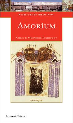 Amorium : Anadolu'da Bir Bizans Kenti