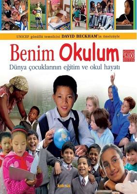 Benim Okulum - Dünya Çocuklarının Okul Hayatı