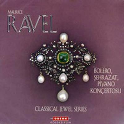 Ravel / Bolero, Şehrazat, Piyano Konçertoları