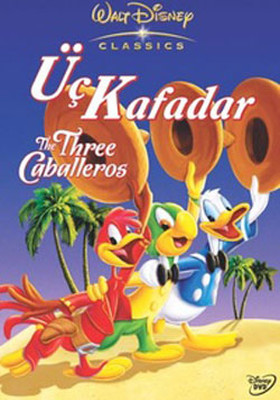 Three Caballeros - Üç Kafadar