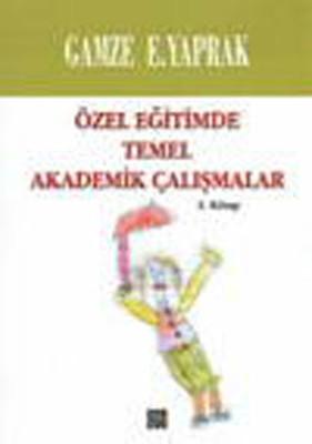 Özel Eğitimde Temel Akademik Çalışmalar 2. Kitap