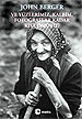 Ve Yüzlerimiz  Kalbim  Fotoğraflar Kadar Kısa Ömürlü