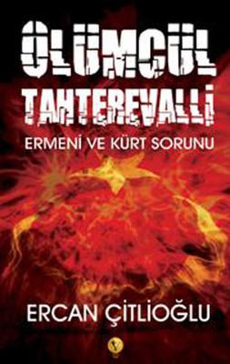 Ölümcül Tahterevalli - Ermeni ve Kürt Sorunu