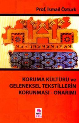 Koruma Kültürü ve Geleneksel Tekstillerin Koruması-Onarımı