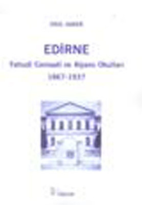 Edirne - Yahudi Cemaati ve Alyans Okulları