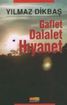 Gaflet,Dalalet,Hıyanet