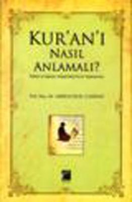 Kur'an'ı Nasıl Anlamalı?