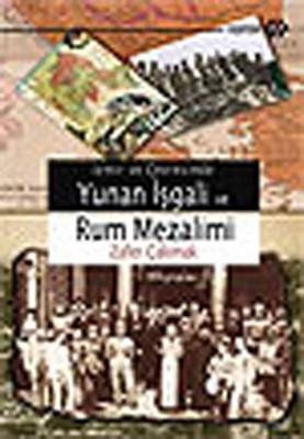 İzmir ve Çevresinde Yunan İşgal, ve Rum Mezalimi