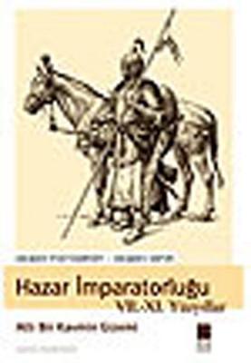 Hazar İmparatorluğu 7-11 Yüzyıllar-Atlı Bir Kavmin Gizemi
