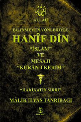 Bilinmeyen Yönleriyle Hanif Din