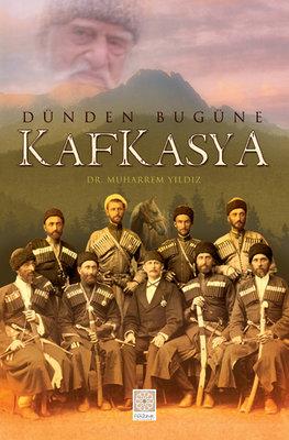 Dünden Bugüne Kafkasya