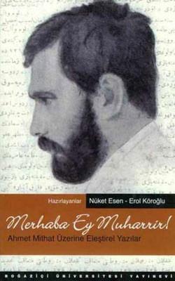 Merhaba Ey Muharrir, Ahmet Mithat Üzerine Eleştirel Yazılar