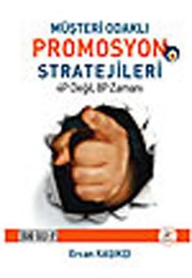 Müşteri Odaklı Promosyon Stratejileri - 4P Değil , 8 P Zamanı