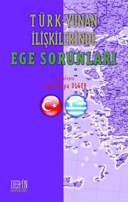 Türk - Yunan İlişkilerinde Ege Sorunları