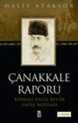 Çanakkale Raporu - Binbaşı Halis Bey'in Savaş Notları