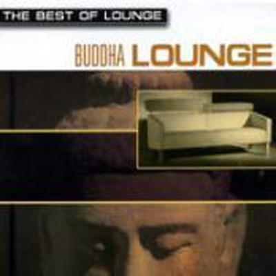 The Best Of Lounge/Buddha Lounge
