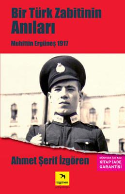 Bir Türk Zabitin Anıları - Muhittin Ergüneş 1917