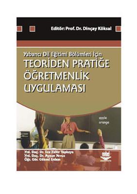 Yabancı Dil Eğitim Bölümleri İçin Teoriden Pratiğe Öğretmenlik Uygulaması
