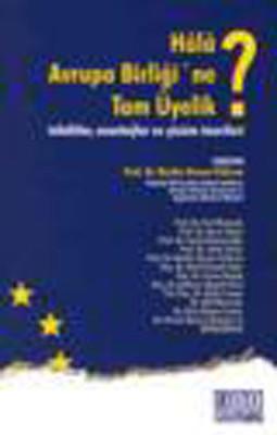 Hala Avrupa Birliği'ne Tam Üyelik ?