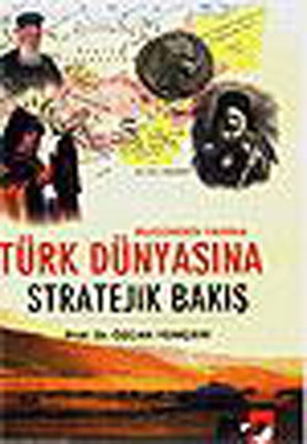 Türk Dünyasına Stratejik Bakış