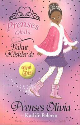 Prenses Okulu 16 - Prenses Olivia ve Kadife Pelerin