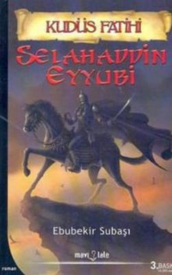 Kudüs Fatihi - Selahaddin Eyyubi