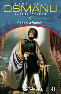Sorularla Osmanlı İmparatorluğu -VI-