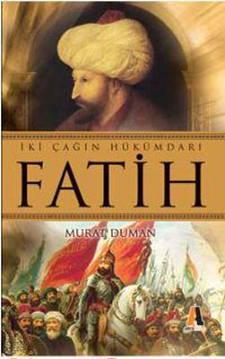 İki Çağın Hükümdarı Fatih