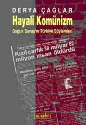 Hayali Komünizm - Soğuk Savaş'ın Türkiye Söylemleri