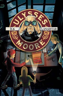 Ulysses Moore 6-İlk Anahtar