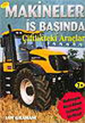 Makineler İş Başında-Çiftlikteki Araçlar
