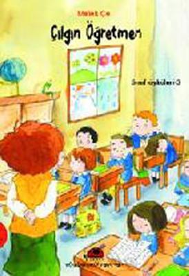 Çılgın Öğretmen-Sınıf Öyküleri 3