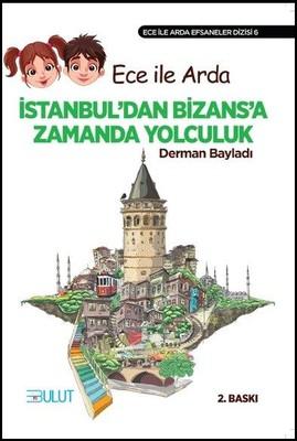 Ece İle Arda Efsaneler Dizisi 6/İstanbul'dan Bizans'a Zamanda Yolculuk
