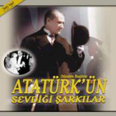Atatürk'ün Sevdiği Şarkılar-Dünden Bugüne